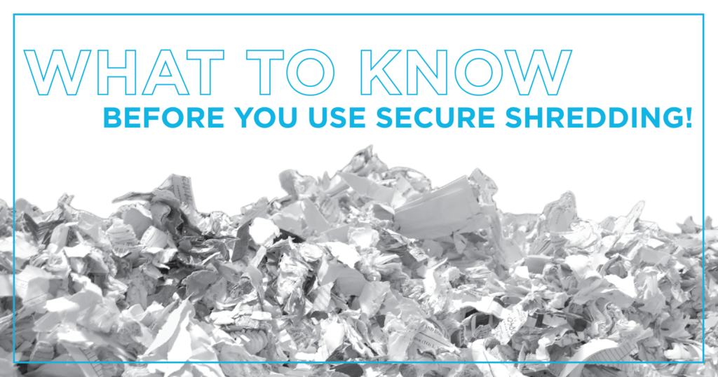 WhatToKnowBeforeYouUseSecureShredding